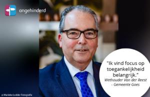 Quote wethouder Van der Reest: ik vind toegankelijkheid belangrijk